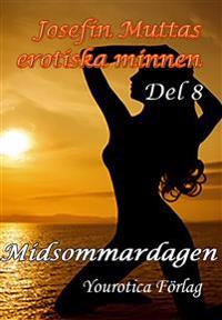 Josefin Muttas erotiska minnen - Del 8 - Midsommardagen