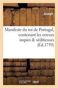 Manifeste Du Roi de Portugal, Contenant Les Erreurs Impies S�ditieuses Que Les Religieux