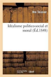 Id�alisme Politico-Social Et Moral