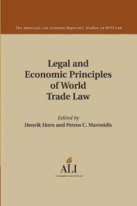 Legal and Economic Principles of World Trade Law