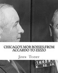 Chicago's Mob Bosses: From Accardo to Zizzo
