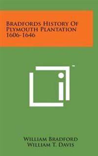 Bradfords History of Plymouth Plantation 1606-1646