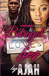 Betrayal, Love & Lies