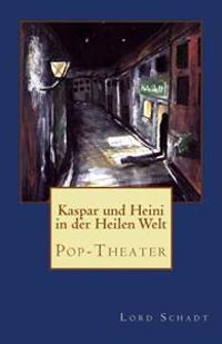 Kaspar Und Heini in Der Heilen Welt