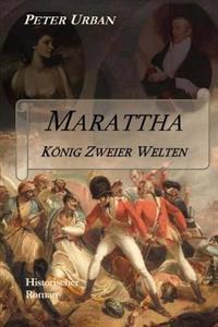 Marattha - Konig Zweier Welten: Band 1 Der Warlord-Serie