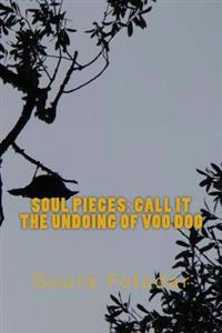 Soul Pieces: Call It the Undoing of Voo Doo