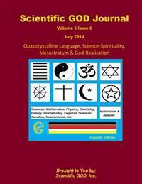 Scientific God Journal Volume 5 Issue 6: Quasicrystalline Language, Science-Spirituality, Mesostratum & God-Realization