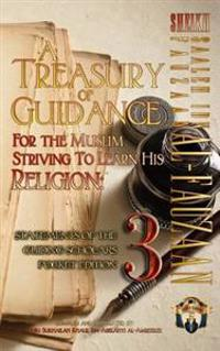 A Treasury of Guidance for the Muslim Striving to Learn His Religion: Sheikh Saaleh Ibn Fauzaan Al-Fauzaan: Statements of the Guiding Scholars Pocket