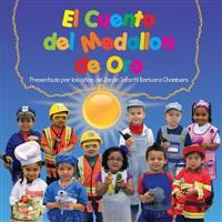 El Cuento del Medallon de Oro: Presentado Por Los Ninos del Jardin Infantil Barbara Chambers