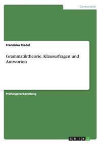 Grammatiktheorie. Klausurfragen Und Antworten