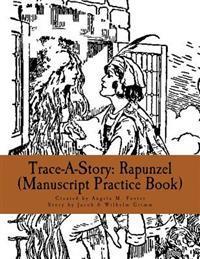 Trace-A-Story: Rapunzel (Manuscript Practice Book)