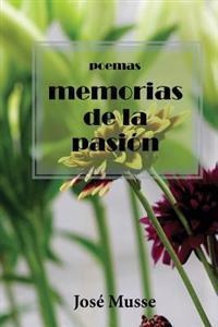Memorias de La Pasion: Poesias