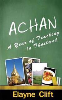 Achan: A Year of Teaching in Thailand