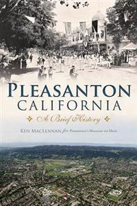Pleasanton, California: A Brief History