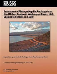 Assessment of Managed Aquifer Recharge from Sand Hollow Reservoir, Washington County, Utah, Updated to Conditions in 2010