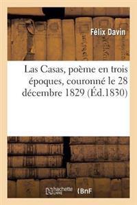 Las Casas, Poeme En Trois Epoques, Couronne Le 28 Decembre 1829