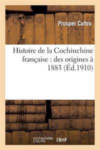 Histoire de la Cochinchine Francaise