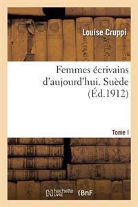 Femmes Ecrivains D'Aujourd'hui. Tome I, Suede