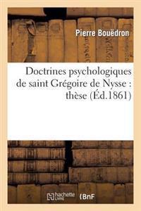 Doctrines Psychologiques de Saint Gregoire de Nysse: These Presentee a la Faculte Des Lettres