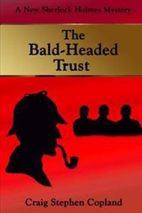 The Bald-Headed Trust: A New Sherlock Holmes Mystery