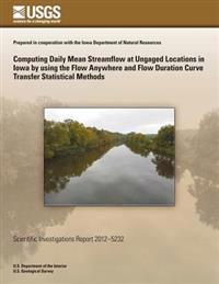 Computing Daily Mean Streamflow at Ungaged Locations in Iowa by Using the Flow Anywhere and Flow Duration Curve Transfer Statistical Methods