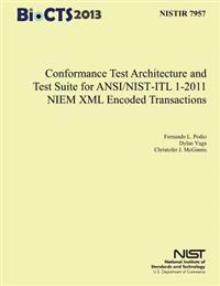 Conformance Test Architecture and Test Suite for ANSI/Nist-Itl 1-2011 Niem XML Encoded Transaction
