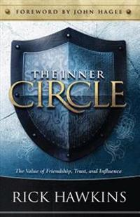 Inner Circle: The Value of Friendship, Trust, and Influence