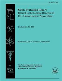Safety Evaluation Report: Related to the License Renewal of the R.E. Ginna Nuclear Power Plant