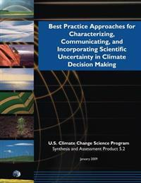 Best Practicing Approaching for Characterizing, Communicating, and Incorporating Scientific Uncertainty in Climate Decision Making