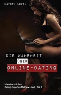 Die Wahrheit Ueber Online-Dating: Eine Kritische Betrachtung Der (Traum-)Partnersuche Im Netz