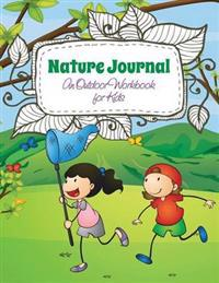 Nature Journal (an Outdoor Workbook for Kids)