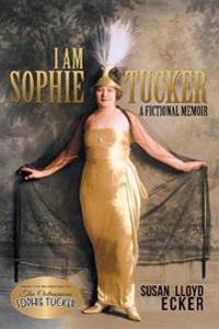 I Am Sophie Tucker