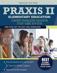Praxis II Elementary Education - Content Knowledge (0014/5014) Study Guide 2014-2015