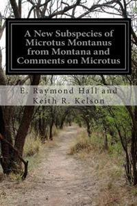 A New Subspecies of Microtus Montanus from Montana and Comments on Microtus