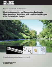 Plankton Communities and Summertime Declines in Algal Abundance Associated with Low Dissolved Oxygen in the Tualatin River, Oregon