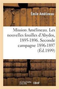 Mission Amelineau. Les Nouvelles Fouilles D'Abydos, 1895-1896, Compte-Rendu In-Extenso Des Fouilles