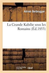 La Grande Kabilie Sous Les Romains