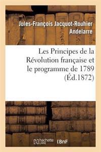 Les Principes de la R�volution Fran�aise Et Le Programme de 1789
