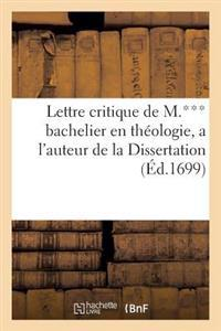 Lettre Critique de M.*** Bachelier En Theologie, a l'Auteur de la Dissertation