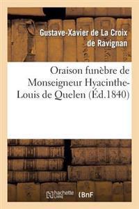 Oraison Funebre de Monseigneur Hyacinthe-Louis de Quelen, Prononce En L'Eglise