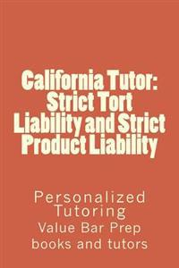 California Tutor: Strict Tort Liability and Strict Product Liability: Personalized Tutoring