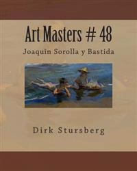 Art Masters # 48: Joaquin Sorolla y Bastida