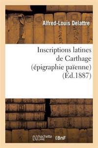 Inscriptions Latines de Carthage,  pigraphie Pa enne