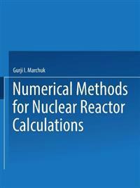 Chislennye Metody Rascheta Yadernykh Reaktorov / Numerical Methods for Nuclear Reactor Calculations