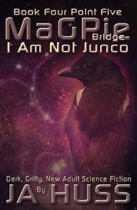 Magpie Bridge: I Am Just Junco #4.5