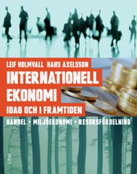 Internationell ekonomi idag och i framtiden - Handel Miljöekonomi Resursfördelning