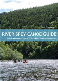 River spey canoe guide - a canoeist and kayakers guide to scotlands premier