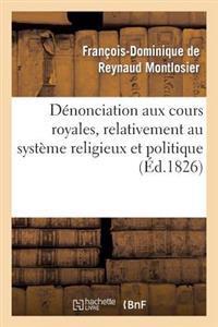D�nonciation Aux Cours Royales, Relativement Au Syst�me Religieux Et Politique Signal�
