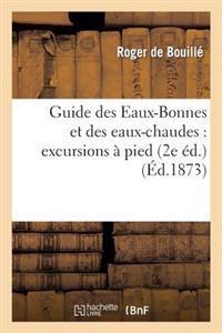 Guide Des Eaux-Bonnes Et Des Eaux-Chaudes: Excursions a Pied (2e Ed.)
