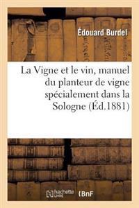 La Vigne Et Le Vin, Manuel Du Planteur de Vigne Dans Les Terrains Pauvres